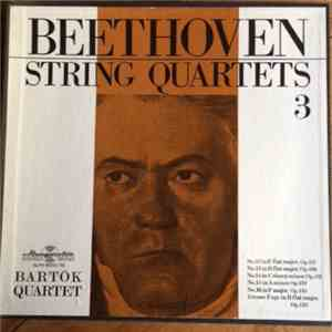 Beethoven, Bartók Quartet - No. 12 In E Flat Major, Op. 127 / No. 13 In B Flat Major, Op. 130 / No. 14 In C Sharp Minor, Op. 131 / No. 15 In A Minor, Op. 132 / No. 16 In F Major Op. 135 / Grosse Fuge, Op. 133 download