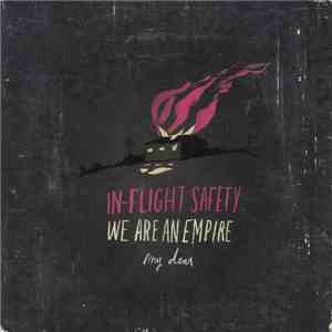 In-Flight Safety - We Are An Empire, My Dear download