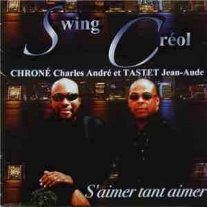 Swing Créol, Chroné Charles André, Tastet Jean-Aude - S'Aimer Tant Aimer download free